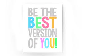 <b>Be the best version</b> of yourself   Blog
