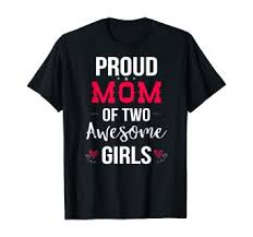 Proud Mom Of Two Awesome Girls T-shirt |Mother ... - Amazon.com