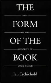 the form of the book  essays on the morality of good design    the form of the book  essays on the morality of good design  classic typography series