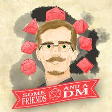 Some Friends & a DM