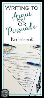 best images about writing persuasive persuasive argument or persuasive writing research notebook