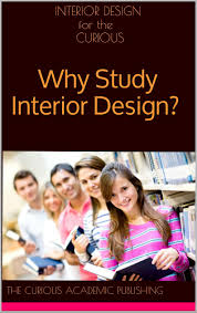 buy accounting for the curious why study accounting for college interior design for the curious why study interior design the truth about college major research scholarships and jobs how to prepare yourself for