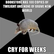 English Major Armadillo - bookstore has 100 copies of twilight and ... via Relatably.com