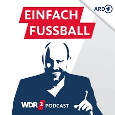WDR 2 Einfach Fußball - Der Bundesliga Podcast