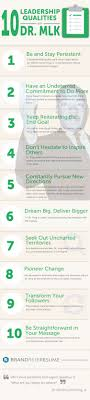 leadership qualities of dr martin luther king jr ly 10 leadership qualities of dr martin luther king jr infographic