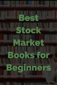 best ideas about stock market books investing stock market books for beginners