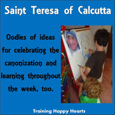 How We Plan to Celebrate the Canonization of Mother Teresa + a ...