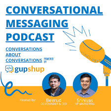 Conversational Messaging Podcast by Gupshup