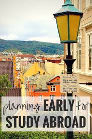 17 best ideas about study abroad study abroad when to start planning for study abroad