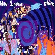 The <b>Glove</b>: <b>Blue Sunshine</b>