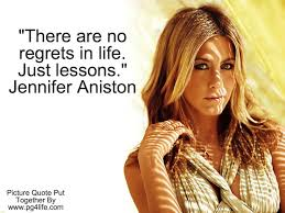 Jennifer Aniston Quote Everything in life can teach us something ... via Relatably.com