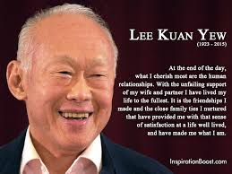 Lee Kuan Yew Famous Life Quotes | Inspiration Boost | Inspiration ...