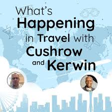 What's Happening In Travel With Cushrow And Kerwin