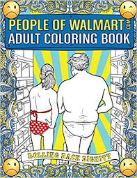 <b>People of</b> Walmart.com Adult Coloring Book: Rolling Back Dignity ...