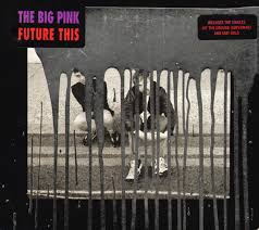 The <b>Big Pink</b> - <b>Future</b> This | Releases | Discogs