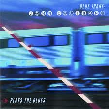 Blue Trane: <b>John Coltrane Plays</b> The Blues by John Coltrane on ...