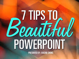 tips to beautiful powerpoint a good set of slides won t 7 tips to beautiful powerpoint a good set of slides won t magically make