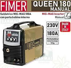 FIMER <b>Queen 180</b> MIG MAG MMA Welding Inverter <b>180</b> Ah 230 V ...