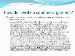 whats that again what is a counter argument counter argument  how do i write a counter argument  explain how your example supports