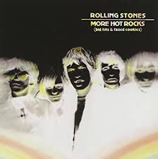 The <b>Rolling Stones</b> - More Hot Rocks: <b>Big</b> Hits & Fazed Cookies ...