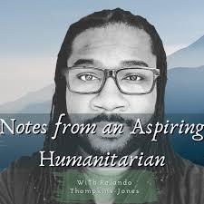 Notes from an Aspiring Humanitarian
