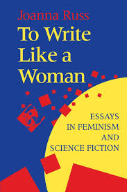 amazoncom to write like a woman essays in feminism and science  amazoncom to write like a woman essays in feminism and science fiction  joanna russ books