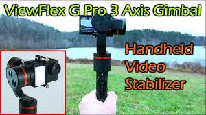 ViewFlex G Pro <b>3 Axis</b> Video <b>Stabilizer</b> w <b>Remote Control</b> - YouTube