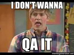 I DON'T WANNA QA IT - Mad Tv Stuart | Meme Generator via Relatably.com
