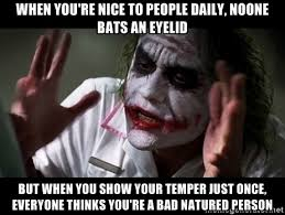 When you're nice to people daily, noone bats an eyelid But when ... via Relatably.com