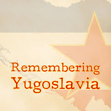 Remembering Yugoslavia