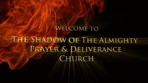 welcome to the the shadow of the almighty prayer deliverance welcome to the the shadow of the almighty prayer deliverance church on vimeo