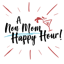 A Non Mom Happy Hour