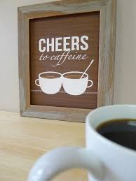 coffee prints coffee cup wall art coffee sign kitchen decor cheers to caffeine typography print kitchen wall art brown kitchen brown room pinterest walls