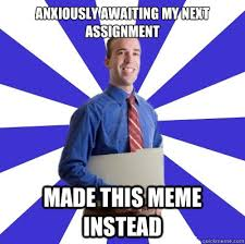 Overly Eager Intern memes | quickmeme via Relatably.com