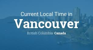 Current Local Time in Vancouver, British Columbia, Canada