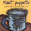 Up on the Sun [Bonus Tracks] album by Meat Puppets