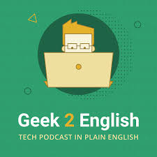 Geek 2 English Podcast