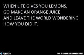 Image result for life gives you lemons pic