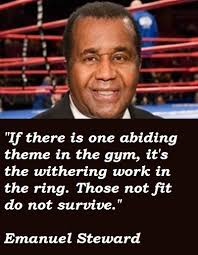 Greatest seven brilliant quotes by emanuel steward pic German via Relatably.com