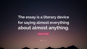 literary device essay aldous huxley quote the essay is a literary device for saying aldous huxley quote the essay is a literary device for saying almost everything about