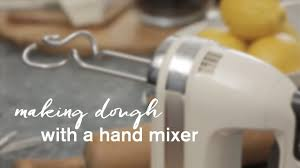 How to make <b>dough</b> with a hand <b>mixer</b> - YouTube