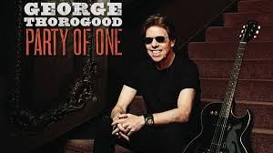 <b>George Thorogood</b> - <b>Party</b> Of One album review | Louder