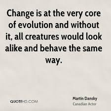 Quotes About Change And Evolution. QuotesGram via Relatably.com