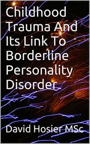 ideas about borderline personality disorder relationships on childhood trauma borderline personality disorder bpd and dissociation child abuse