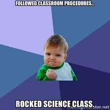 Followed classroom procedures... rocked science class. - Success ... via Relatably.com
