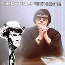 <b>Roy Orbison</b>:<b>Hank</b> Williams The Roy Orbison Way (1970)   LyricWiki ...