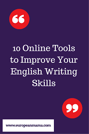 online tools to improve your english writing skills 10 online tools to improve your english writing skills a guest post