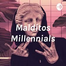 Malditos Millennials