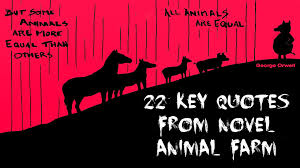 22 key quotes from novel animal farm animal farm 22 key quotes from novel animal farm