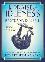 in praise of idleness a timeless essay penguin books in praise of idleness a timeless essay
